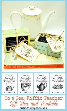 Teacher Gift Idea and Printable: To a TEA - Riffic Teacher