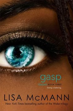 Gasp by Lisa McMann | Visions, BK#3 | Publisher: Simon Pulse | Publication Date: June 3, 2014 | http://lisamcmann.com | #YA #Paranormal