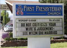 Do not criticize your wife's judgement - see whom she married