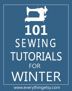 Free Sewing Patterns - 101 Sewing Tutorials for Winter on EverythingEtsy.com