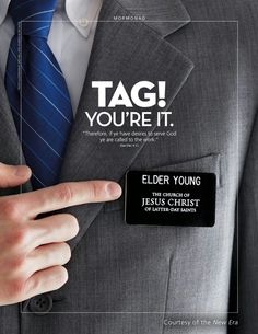 """""""Tag, you're it."""" LDS missionary MormonAd! Kinda think this is my brother...for real. :)"""