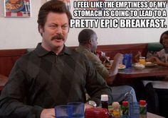 Empty stomach leads to epic breakfast    #ParksandRec