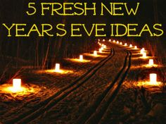 5 Fresh New Ways To Celebrate New Year's Eve--a new take on the same old Drunk Thing