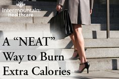 """A """"NEAT"""" way that you were burning extra calories and didn't even know it: http://intermountainhealthcare.org/blogs/2014/01/a-neat-way-to-burn-extra-calories/ #resolutions #fitness #healthyliving #burningcalories"""