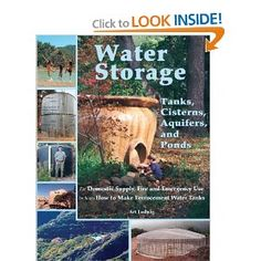 Water Storage: Tanks, Cisterns, Aquifers, and Ponds for Domestic Supply, Fire and Emergency Use--Includes How to Make Ferrocement Water Tanks: Art Ludwig: 9780964343368: Amazon.com: Books