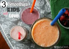 3 healthy smoothies kids will actually enjoy:  Sunshine Smoothie, Banana Split Smoothie, and Berry Blast Smoothie