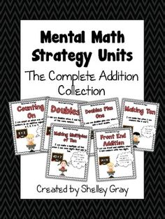 **Mental Math Strategy Units: the Complete Addition Collection**Units include: Counting On, Doubles, Doubles Plus One, Making Ten, Making Multiples of Ten, and Front End Addition ($)