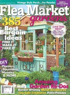 2013 issue Flea Market Gardens includes our own Mary Mirabal's potting shed, made from an old swing set! Garden Whimsies by Mary is her cottage business.