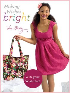 Create your virtual Wish List by pinning Vera Bradley items for a chance to win up to $500 worth of styles! Visit www.verabradley.com/makingwishesbright