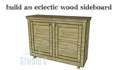 Build an Eclectic Wood Sideboard