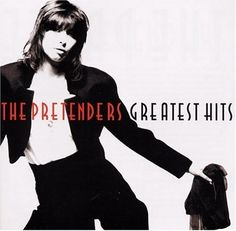 The Pretenders greatest hit, music, first dance, song, chain, pretend, rock, the road, remast