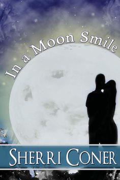 In a Moon Smile by Sherri Coner is now available! For women who know how it feels to live according to the expectations of others. For everyone who wants to know what's possible when they stop doing that!  Chesney's HAD it with living for everybody else - it's her time now.