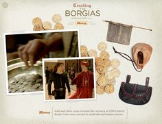 Gold and silver coins recreate the currency of 15th Century Rome. Coins were carried in small silk and leather purses.