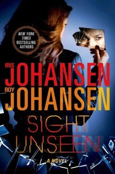Sight unseen by Iris Johansen.  Click the cover image to check out or request the bestsellers kindle.