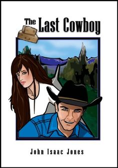The Last Cowboy by John Isaac Jones