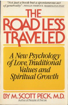 The Road Less Traveled by   M. Scott Peck    I always knew I was neurotic. After  reading this book, I'm celebrating it!