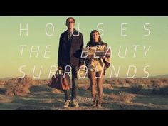 Houses - The Beauty Surrounds (Official Music Video) //  My August
