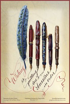 """Maria Thomas - from a wonderful set of her calligraphy prints -- """"Writing is putting ones obsessions in order."""""""