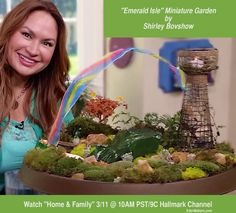 """Don't miss my """"Emerald Isle"""" miniature garden complete with misty coast, emerald mountains and five different kinds of moss!  Just in time for St. Patricks Day!  Home & Family Show, Hallmark channel. 3/11"""
