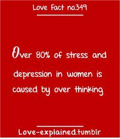 Love facts (true,so true,sotrue,stress,overthink,overthinking,over think,love,facts,depression)