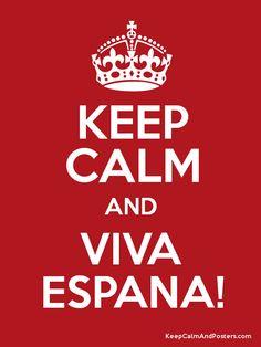 Keep Calm and Viva Espana!