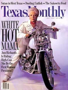 Ann Richards, Governor of the Great State of Texas.  Cover of Texas Monthly, art directed by DJ Stout, photographed by Jim Myers, July 1992. - I hated this cover but it pretty much put DJ on the map.