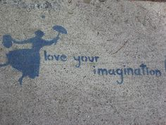 Love your imagination...