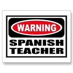 Spanish Teachers are a breed of their own