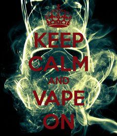 KEEP CALM AND VAPE O