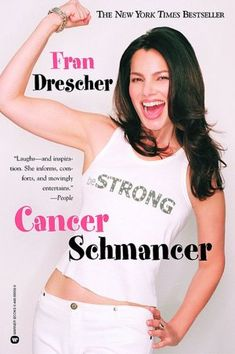 Cancer Schmancer-Part inspirational cancer-survival story, part memoir-as-a-laughriot, picks up where Fran's last book left off.