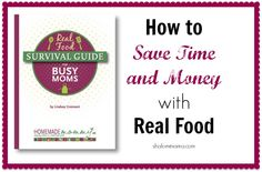 How to Save Time and Money with Real Food