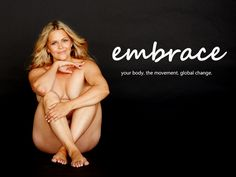 Body Image Movement Documentary at Kickstarter! Even if you do not back it, worth watching!  Buck Bauer