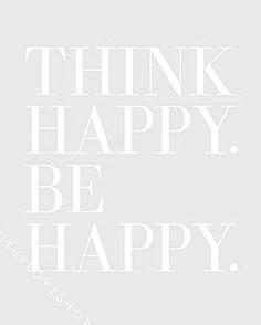 Think Happy.
