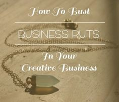 How to Bust Your Business Ruts