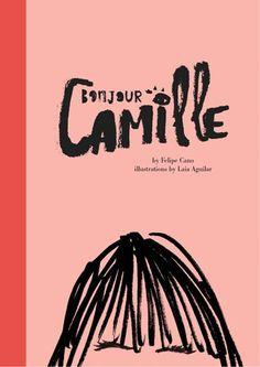 Bonjour Camille: Camille is a spirited adventurer - we like her!
