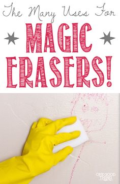 The Many Uses For Magic Erasers! | One Good Thing By Jillee