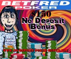 The No Deposit Bonus Betfred Poker Review shows how players can benefit from a totally free starting capital of up to 150 dollars on Betfred Poker without making a deposit. Check out this review on www.no-deposit-poker-bonus.net and claim your Betfred Poker Bonus No Deposit today !