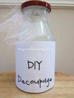 DIY: Decoupage/Modpodge - White Glue + Water