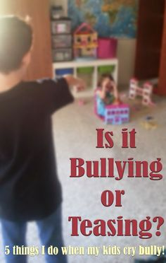 Helping my kids understand the difference between bullying and teasing and when you need to learn how to have a stiff upper lip, and when you need to tell someone. It's even hard for me!