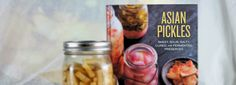 Asian Pickles by Karen Solomon: An Ode and a Giveaway