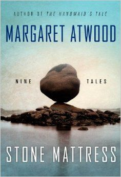 """""""Stone mattress : nine tales"""" by Margaret Atwood / FIC ATWOOD [Sep 2014]"""