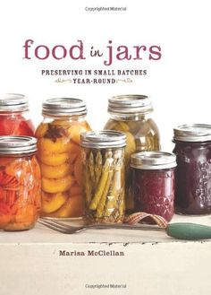Food in Jars: Preserving in Small Batches Year-Round by Marisa McClellan, http://www.amazon.com/dp/0762441437/ref=cm_sw_r_pi_dp_TUh6rb00Q54Q8