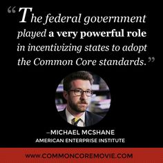 What role did the federal government have in adopting the Common Core? Find out at www.commoncoremovie.com