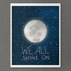 We All Shine On 8x10 / Typographic Print, Moon and Stars, Digital Print, Outer Space Theme, Playroom, Kids Room Art, Nursery Art, Dorm Decor
