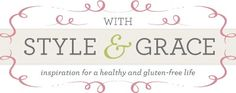 With Style & Grace - gluten free recipes