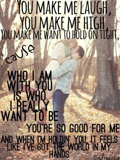 CHRIS YOUNG LYRICS Who I Am With You You make me laugh, you make me high, You make me want to hold on tight, 'cause Who I am with you is who I really want to be You're so good for me And when I'm holdin' you, it feels like I've got the world in my hands