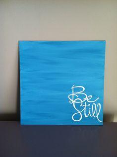 Be Still, Psalm 46:10