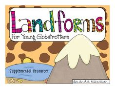 Get your little globetrotters excited about landforms with this colorful