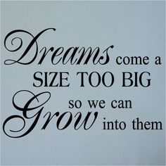 Dream...BIG!!