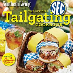 Southern Living's Official SEC Tailgating Cookbook